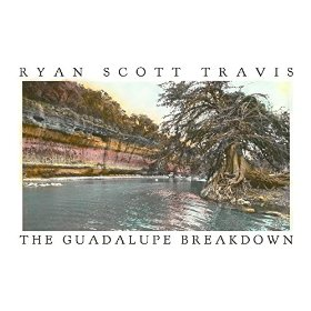 "Album Review – ""The Guadalupe Breakdown"" by Ryan Scott Travis"