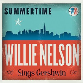 "Album Review – ""Summertime: Willie Nelson Sings Gershwin"""