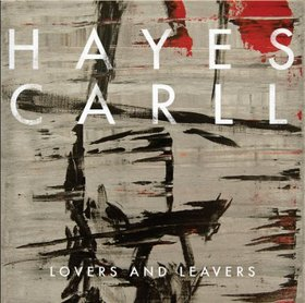 "Album Review  – Hayes Carll's ""Lovers and Leavers"""