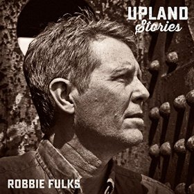 "Album Review – Robbie Fulks' ""Upland Stories"""
