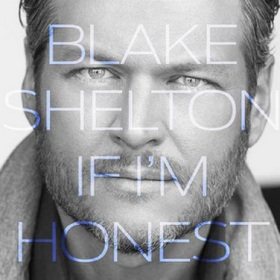 "Album Review – Blake Shelton's ""If I'm Honest"""