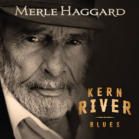 "Merle Haggard Final Song ""Kern River Blues"" Is Released"