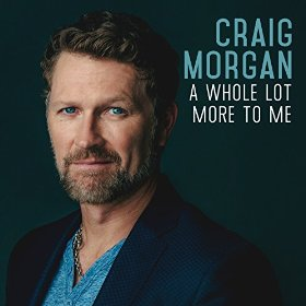 "Album Review – Craig Morgan's ""A Whole Lot More To Me"""