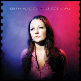 "Kelsey Waldon's New Album ""I've Got A Way"" Coming in August"