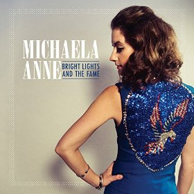 "Album Review – Michaela Anne's ""Bright Light and the Fame"""