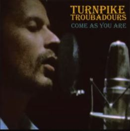 "Turnpike Troubadours Release Surprise Single ""Come As You Are"""