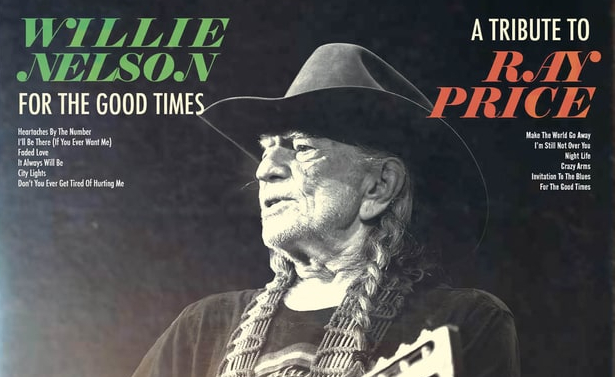 "Willie Nelson to Pay Tribute to Ray Price In ""For The Good Times"""