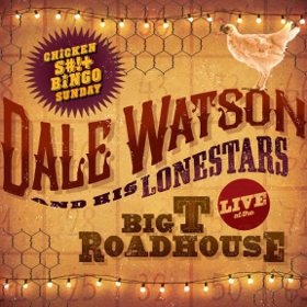 dale-watson-lone-stars-big-t-roadhouse-chicken-shit-bingo
