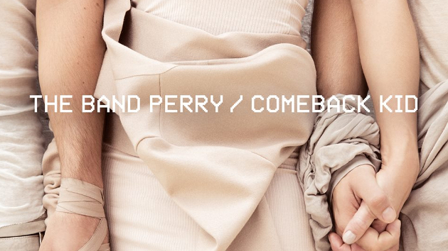 """On The Band Perry's """"Comeback Kid"""""""