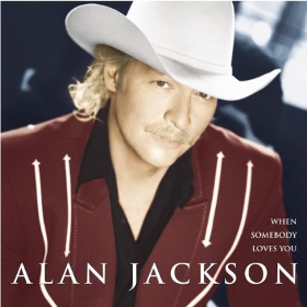 alan-jackson-when-somebody-loves-you