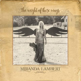 the-weight-of-these-wings-miranda-lambert