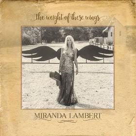 the-weight-of-these-wings-miranda-lambert