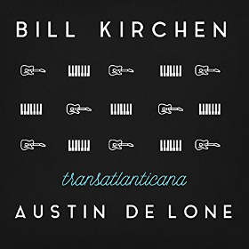 "Album Review – Bill Kirchen & Austin De Lone's ""Transatlantica"""