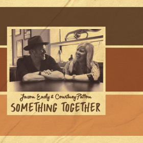 jason-eady-courtney-patton-something-together
