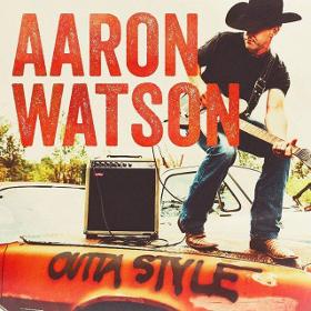 aaron-watson-outta-style