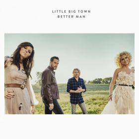 "Little Big Town's ""Better Man"" (written by Taylor Swift)"