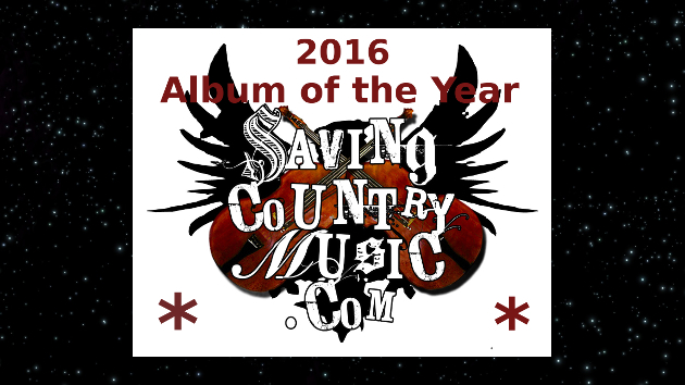 2016 Nominees for Saving Country Music's Album of the Year