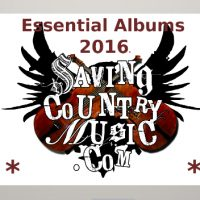 Saving Country Music's Essential Albums List for 2016