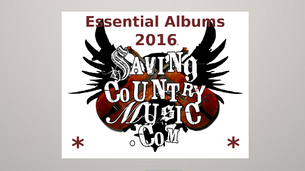 Saving Country Musics Essential Albums List For 2016 Saving