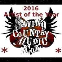 Saving Country Music's 2016 Artist of the Year