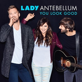 "Song Review – Lady Antebellum's ""You Look Good"""