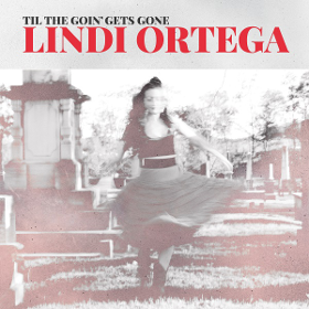 lindi-ortega-til-the-goin-gets-gone