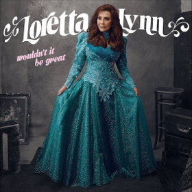 "Loretta Lynn to Release New Album ""Wouldn't It Be Great"""