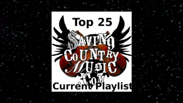 Newest Additions to Saving Country Music Top 25 Current Playlist (#10)