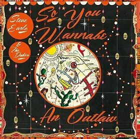 steve-earle-the-dukes-so-you-wanna-be-an-outlaw