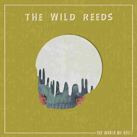 the-wild-reeds-the-world-we-built