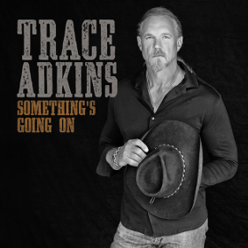 trace-adkins-somethings-going-on