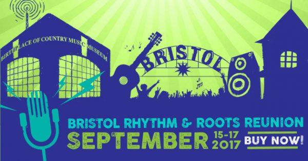 Bristol Rhythm Amp Roots Reunion Fest Announces 2017 Lineup