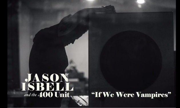 "Song Review- Jason Isbell's ""If We Were Vampires"""