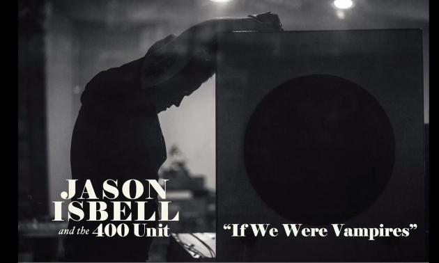 jason-isbell-if-we-were-vampires