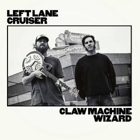 "Blues Review – Left Lane Cruiser's ""Claw Machine Wizard"""