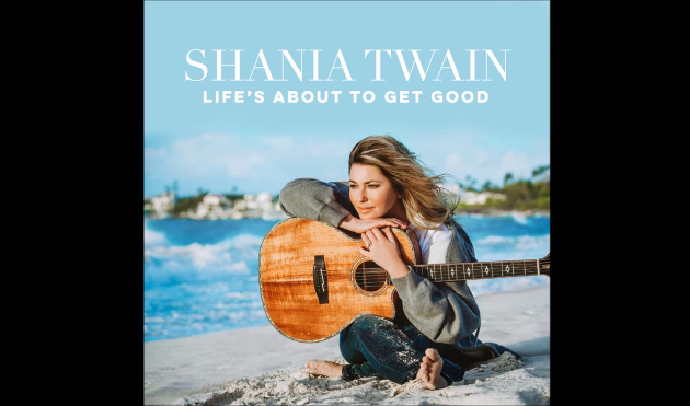 shania-twain-lifes-about-to-get-good