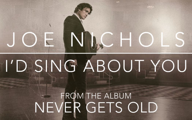 "Joe Nichols Is Back In a Big Way with ""I'd Sing About You"""