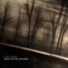 slaid-cleaves-ghost-on-the-car-radio