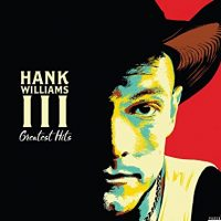 Why You Shouldn't Buy This New Hank Williams III Greatest Hits Album