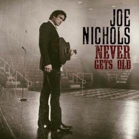joe-nichols-never-gets-old
