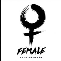 "Song Review – Keith Urban's ""Female"""