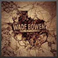 "Wade Bowen Announces New Album ""Solid Ground"""