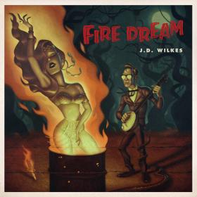jd-wilkes-fire-dream