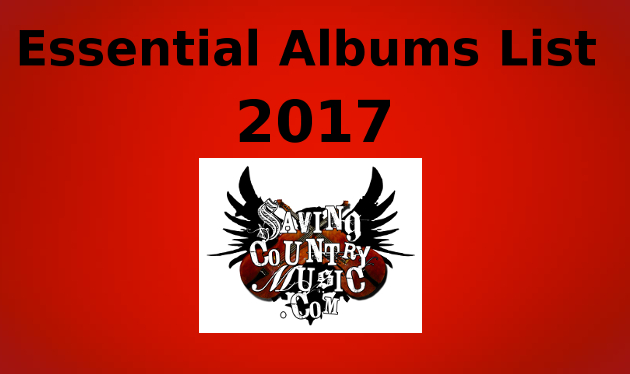 Saving Country Music's 2017 Essential Albums List | Saving