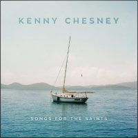 kenny-chesney-songs-for-the-saints