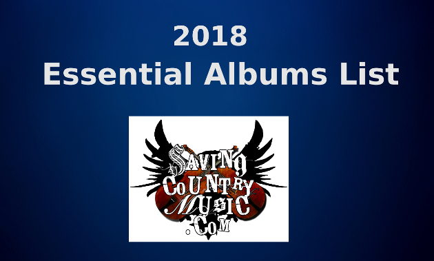 f88e2aefe29c6 2018 was another stellar year for great country and roots records, and this  is reflected in Saving Country Music's 2018 Essential Albums List, ...