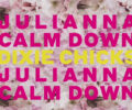 dixie-chicks-julianna-calm-down